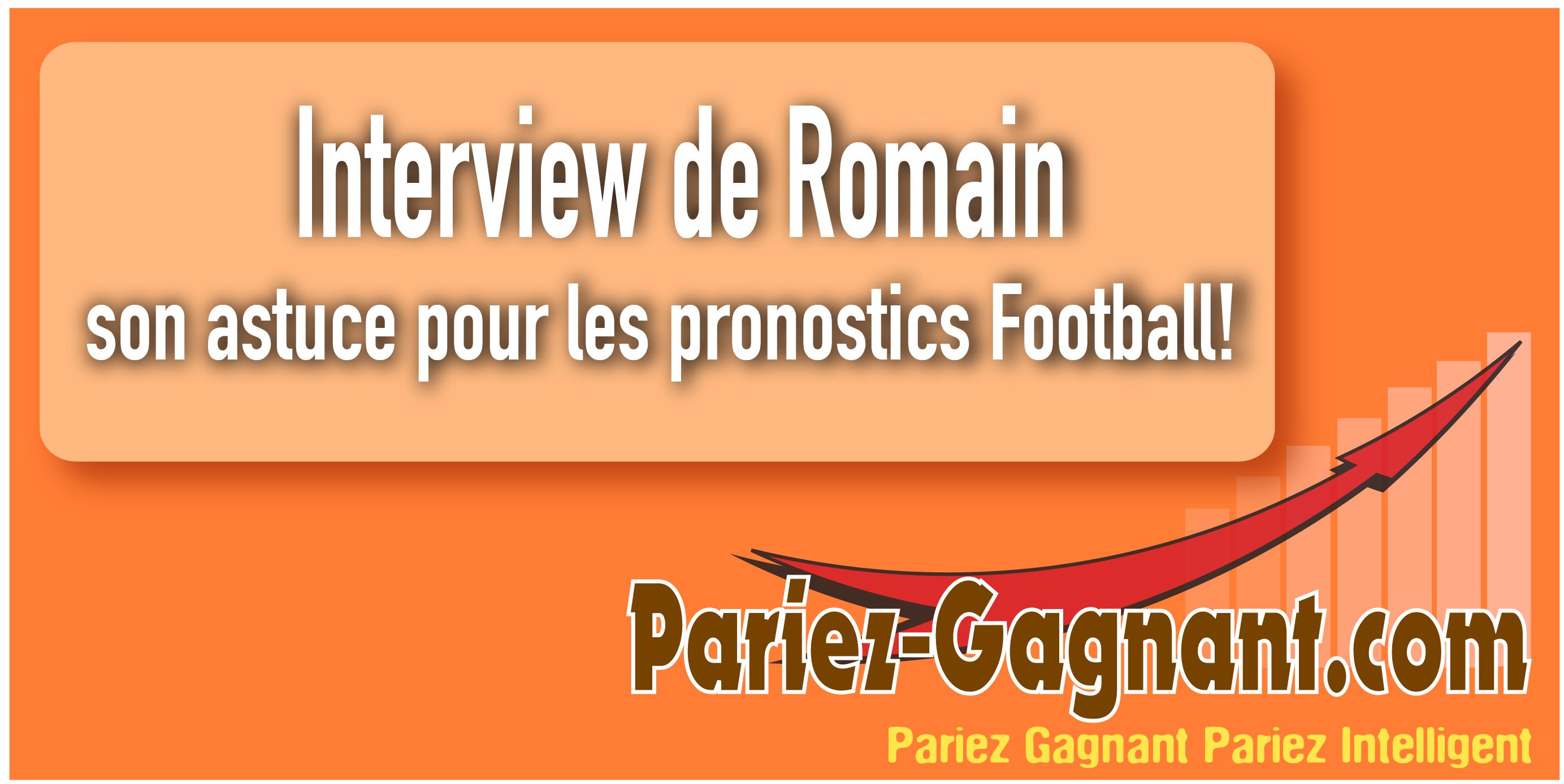 interview de Romain Pronostar.Fr